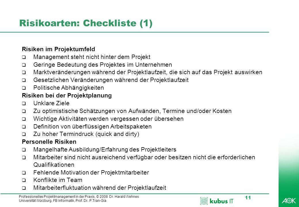 Professionelles Projektmanagement in der Praxis, © 2008 Dr. Harald Wehnes Universität Würzburg, FB Informatik, Prof. Dr. P.Tran-Gia 11 Risikoarten: Ch