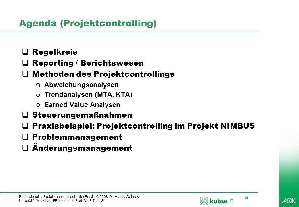 Professionelles Projektmanagement in der Praxis, © 2008 Dr. Harald Wehnes Universität Würzburg, FB Informatik, Prof. Dr. P.Tran-Gia 5 Agenda (Projektc