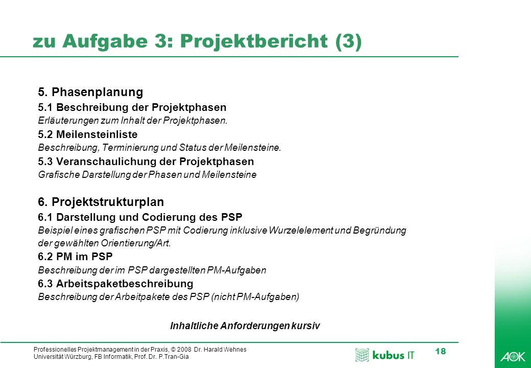 kubus IT Professionelles Projektmanagement in der Praxis, © 2008 Dr. Harald Wehnes Universität Würzburg, FB Informatik, Prof. Dr. P.Tran-Gia 18 zu Auf
