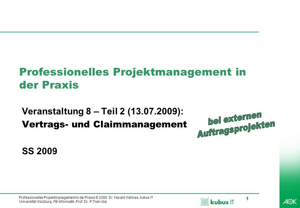 Professionelles Projektmanagement in der Praxis © 2009 Dr. Harald Wehnes, kubus IT Universität Würzburg, FB Informatik, Prof. Dr. P.Tran-Gia 1 Profess