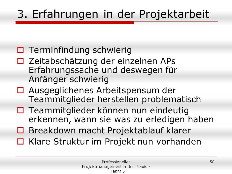 Professionelles Projektmanagement in der Praxis - - Team 5 50 3.