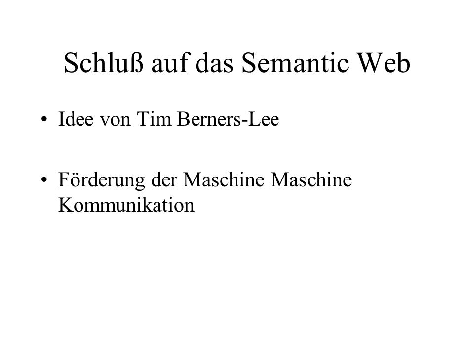 Schluß auf das Semantic Web Idee von Tim Berners-Lee Förderung der Maschine Maschine Kommunikation