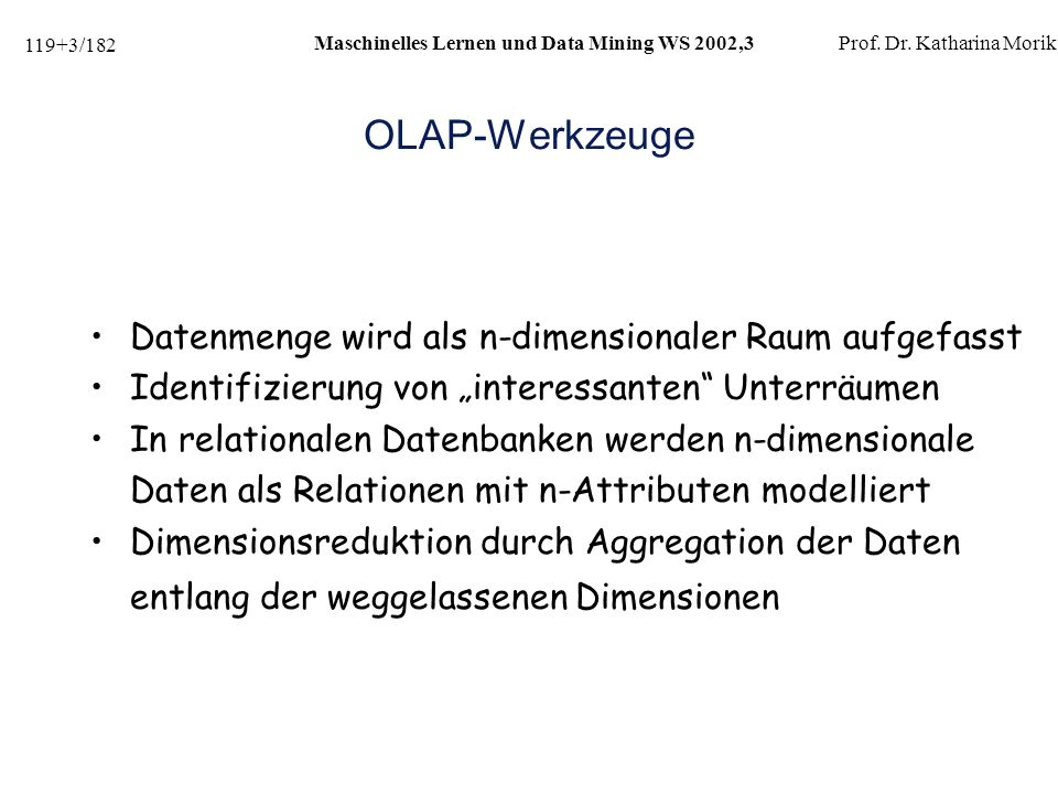 119+74/182 Maschinelles Lernen und Data Mining WS 2002,3Prof.
