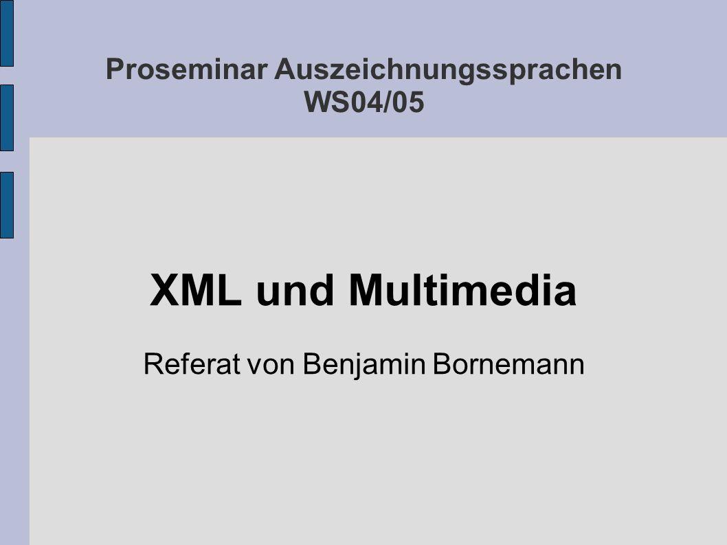 XML und Multimedia XML hervorragend geeignet für information retrieval aus Dokumenten aber wie handhabt XML Multimediaformate wie Audio, Video oder Bilder.