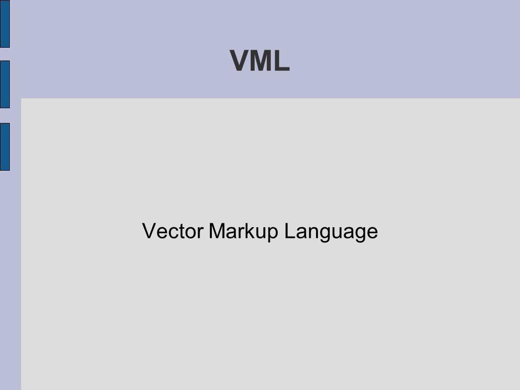 VML Vector Markup Language