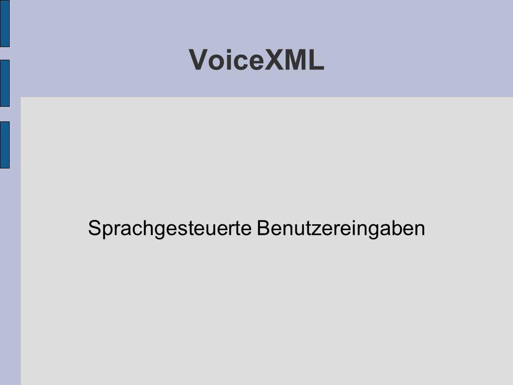 VoiceXML Sprachgesteuerte Benutzereingaben