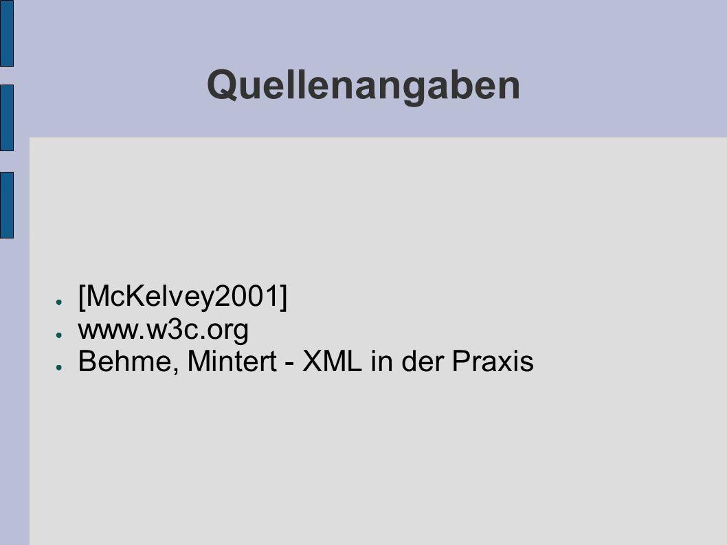 Quellenangaben [McKelvey2001] www.w3c.org Behme, Mintert - XML in der Praxis