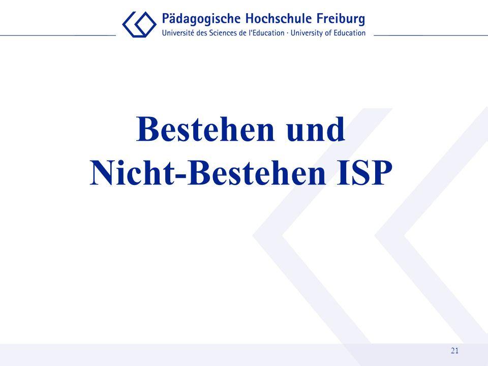 Bestehen und Nicht-Bestehen ISP 21