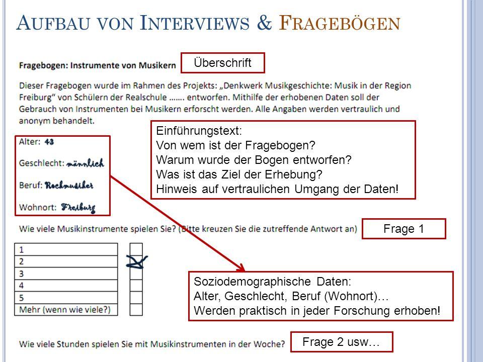 A UFBAU VON I NTERVIEWS & F RAGEBÖGEN Überschrift Einführungstext: Von wem ist der Fragebogen? Warum wurde der Bogen entworfen? Was ist das Ziel der E