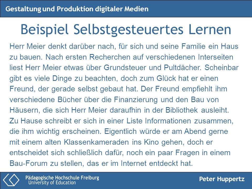 Peter Huppertz Gestaltung und Produktion digitaler Medien Beispiel Selbstgesteuertes Lernen Herr Meier denkt darüber nach, für sich und seine Familie