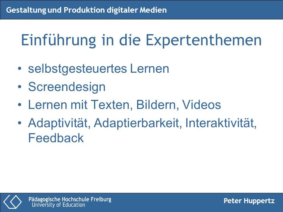 Peter Huppertz Gestaltung und Produktion digitaler Medien Einführung in die Expertenthemen selbstgesteuertes Lernen Screendesign Lernen mit Texten, Bi