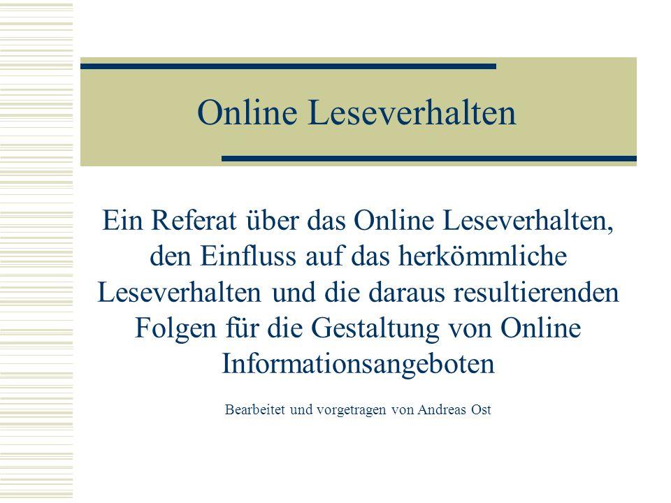 Online Leseverhalten Ein Referat über das Online Leseverhalten, den Einfluss auf das herkömmliche Leseverhalten und die daraus resultierenden Folgen f
