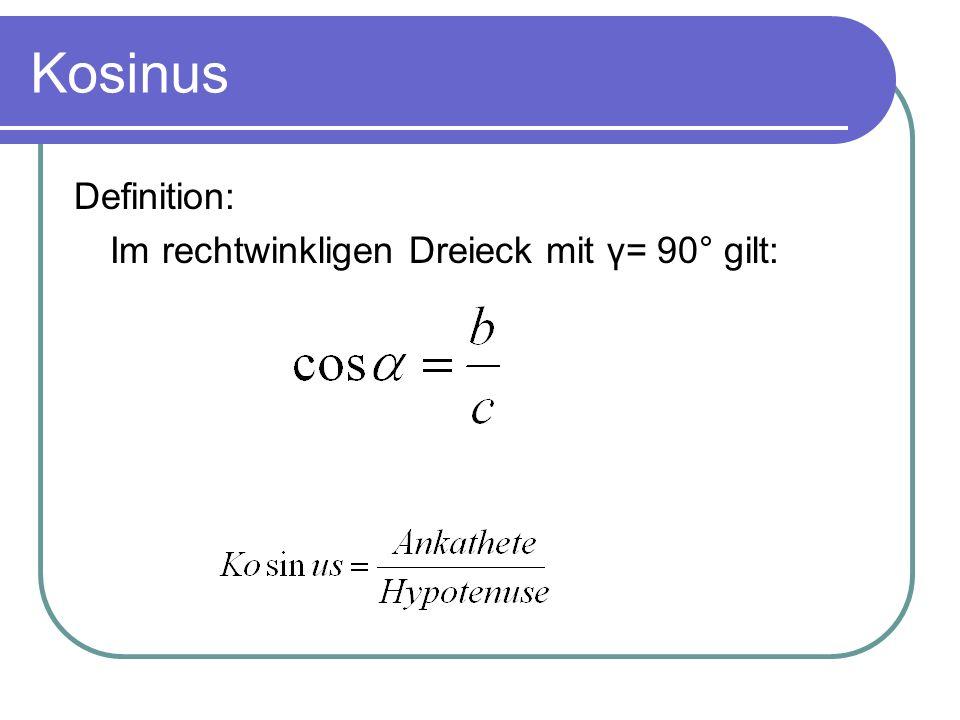 Definition: Im rechtwinkligen Dreieck mit γ= 90° gilt: