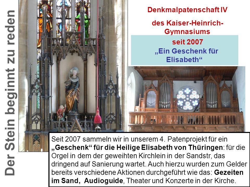 Der Stein beginnt zu reden Denkmalpatenschaft IV des Kaiser-Heinrich- Gymnasiums Seit 2007 sammeln wir in unserem 4. Patenprojekt für ein Geschenk für
