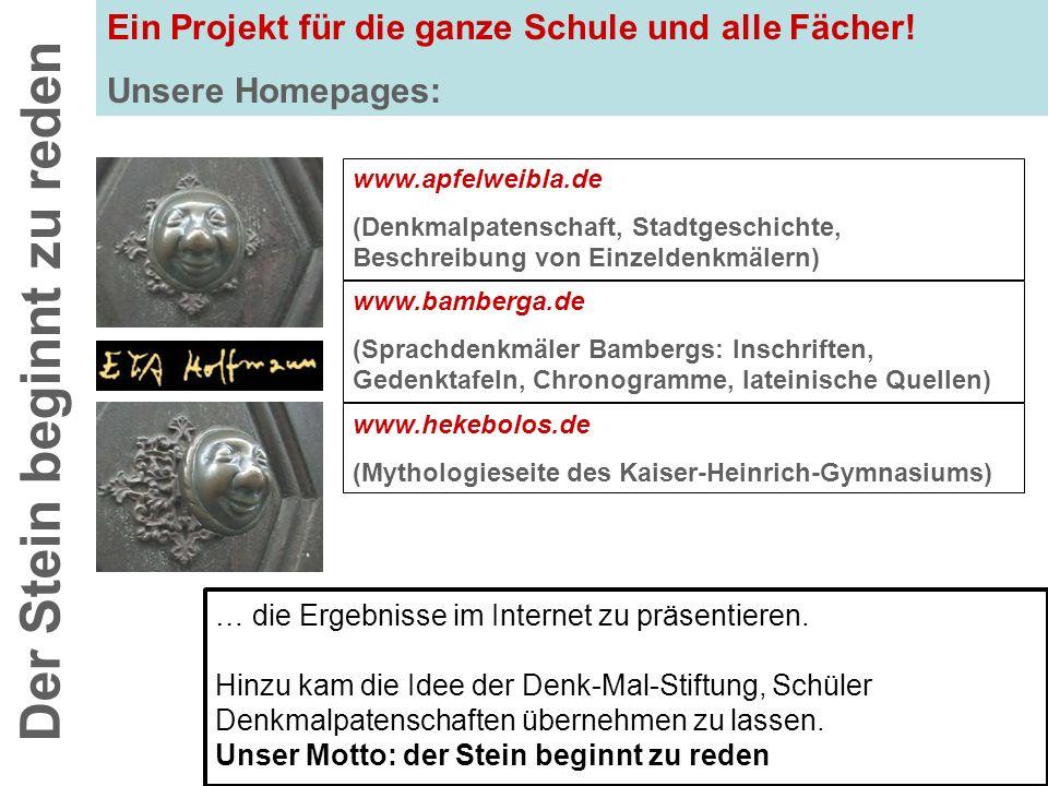 www.bamberga.de (Sprachdenkmäler Bambergs: Inschriften, Gedenktafeln, Chronogramme, lateinische Quellen) Der Stein beginnt zu reden Ein Projekt für di
