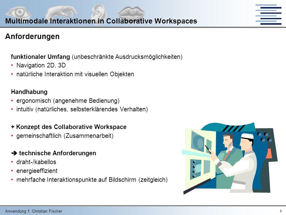 Anwendung 1: Christian Fischer 16 Multimodale Interaktionen in Collaborative Workspaces Ausgabe