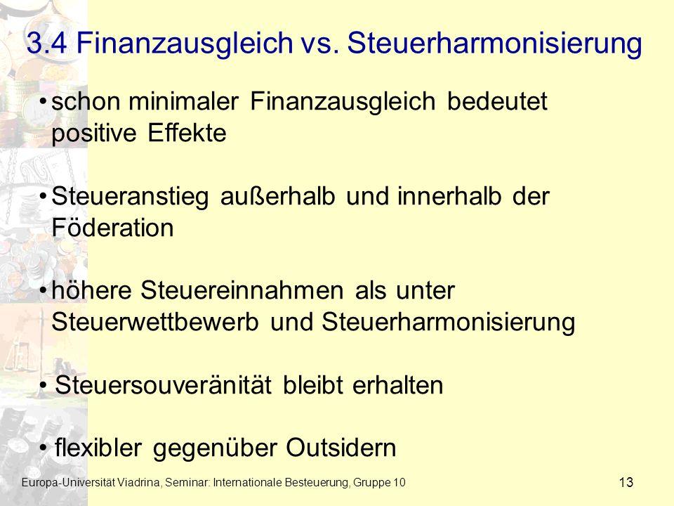 3.4 Finanzausgleich vs. Steuerharmonisierung Europa-Universität Viadrina, Seminar: Internationale Besteuerung, Gruppe 10 13 schon minimaler Finanzausg