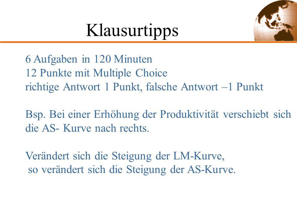 Klausurtipps 6 Aufgaben in 120 Minuten 12 Punkte mit Multiple Choice richtige Antwort 1 Punkt, falsche Antwort –1 Punkt Bsp.