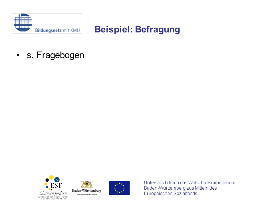 Unterstützt durch das Wirtschaftsministerium Baden-Württemberg aus Mitteln des Europäischen Sozialfonds Pilotregionen Göppingen und Villingen-Schwenningen Beispiel: Regionale Netzwerkbildung vhs initiiert und moderiert Bildungsanbieter aus der Region, Dozent/inn/en, Schulen Unternehmen, Kammern, Wirtschaftsverbände, Gewerbevereine etc.
