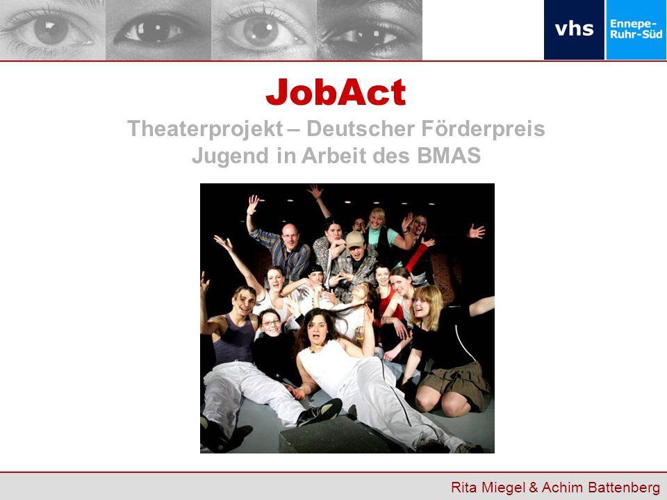Rita Miegel & Achim Battenberg JobAct Theaterprojekt – Deutscher Förderpreis Jugend in Arbeit des BMAS