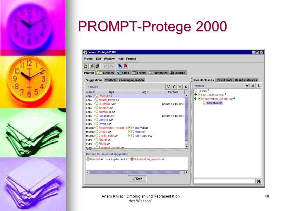 Artem Khvat Ontologien und Repräsentation des Wissens 40 PROMPT-Protege 2000