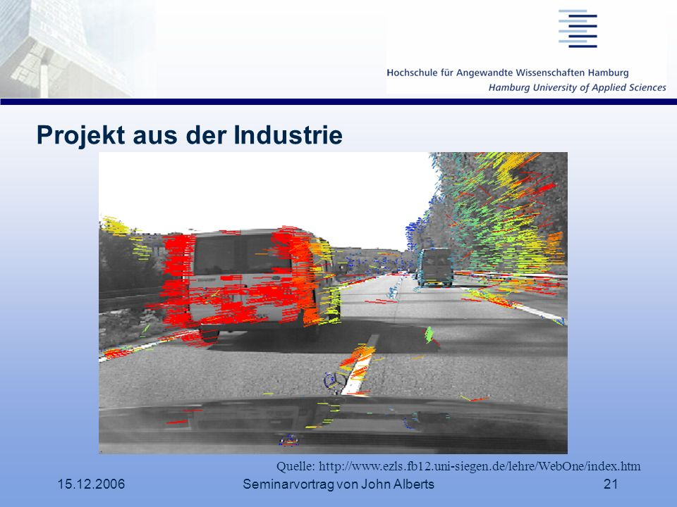 15.12.2006Seminarvortrag von John Alberts21 Projekt aus der Industrie Quelle: http://www.ezls.fb12.uni-siegen.de/lehre/WebOne/index.htm
