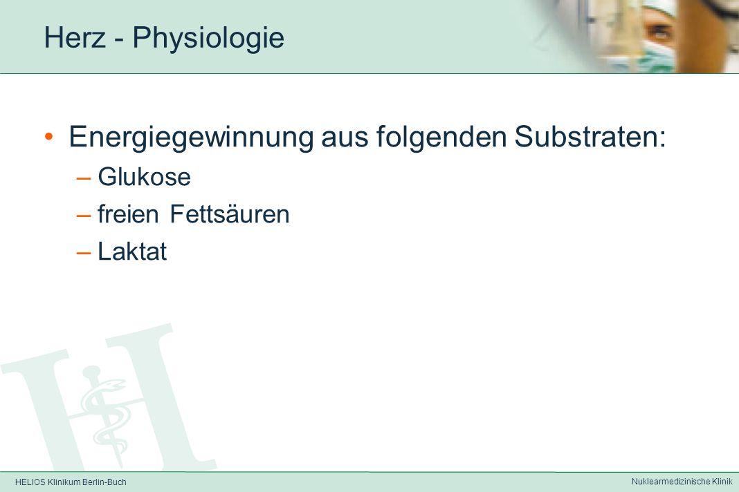 HELIOS Klinikum Berlin-Buch Nuklearmedizinische Klinik Herz – Physiologie – Funktionsparameter Enddiastolisches Volumen (EDV) Endsystolisches Volumen (ESV) Schlagvolumen (SV) = EDV - ESV Ejektionsfraktion (LVEF) = (EDV - ESV) : EDV x 100 Herzzeit-(minuten-)volumen = HF x SV und Muskelverdickung