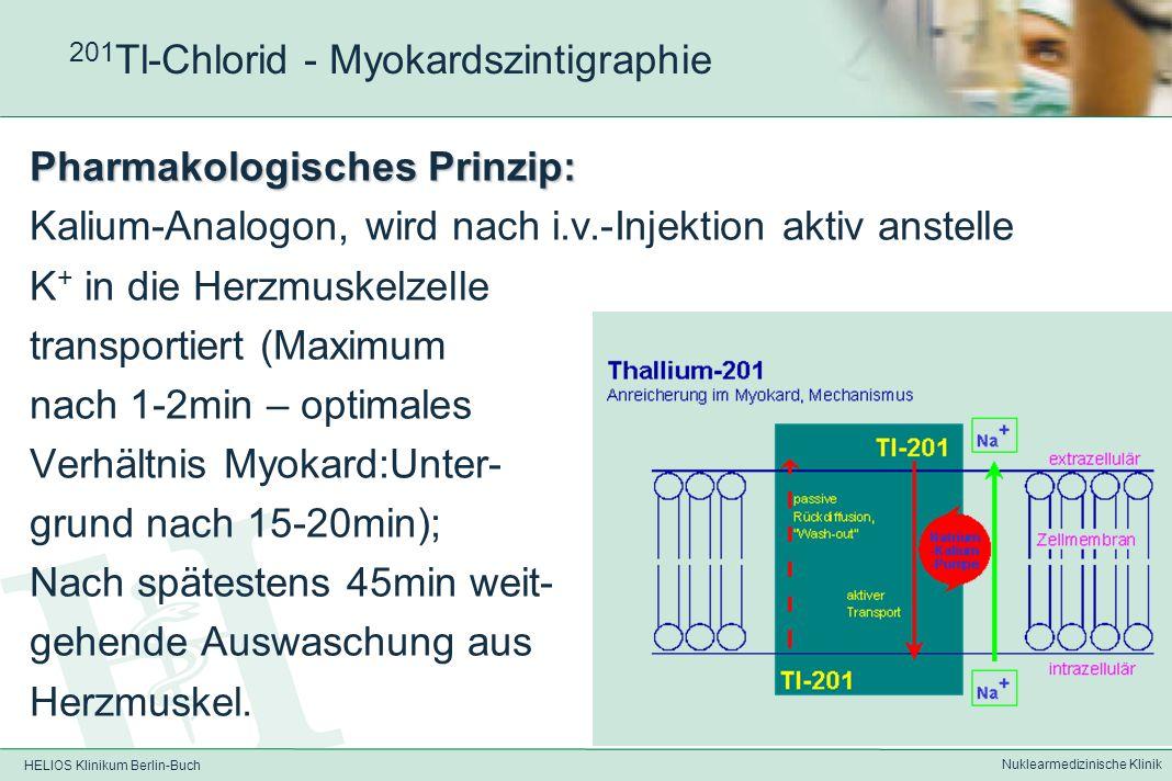 HELIOS Klinikum Berlin-Buch Nuklearmedizinische Klinik Herz - Myokardszintigraphie Geeignete Pharmaka zur Darstellung der Myokardperfusion: – 201 Tl-Chlorid Mibi – 99m Tc-MIBI (Methoxy-isobutyl-isonitril) – 99m Tc-Tetrofosmin