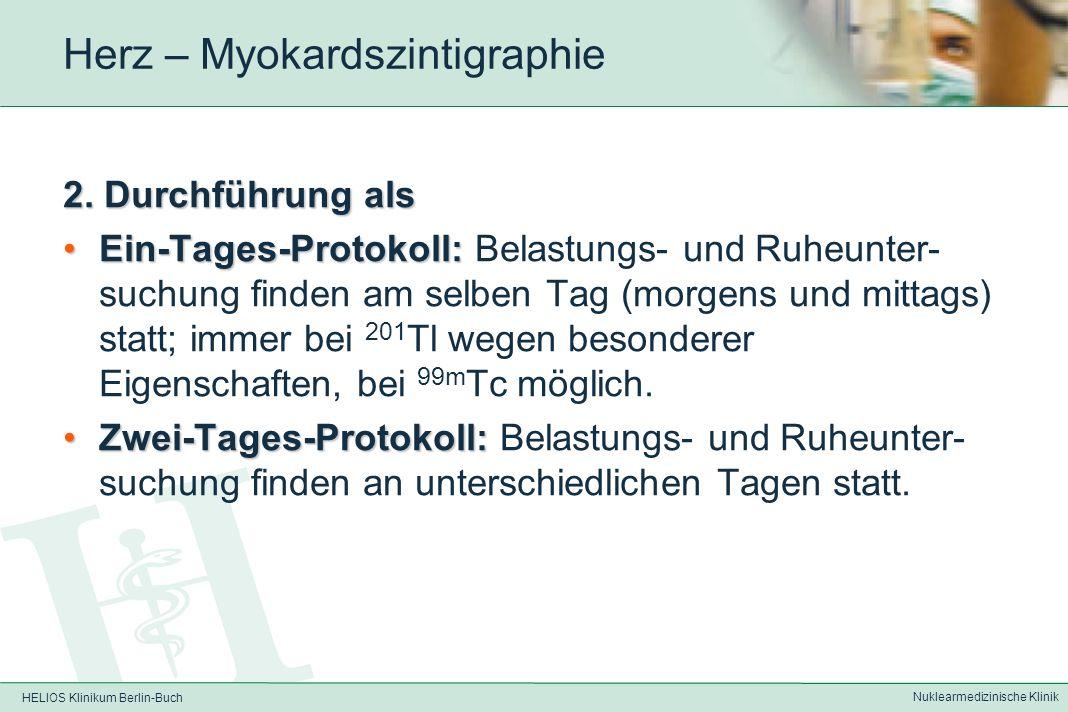 HELIOS Klinikum Berlin-Buch Nuklearmedizinische Klinik Herz - Myokardszintigraphie 1. Durchführung als RuheuntersuchungRuheuntersuchung – verminderte