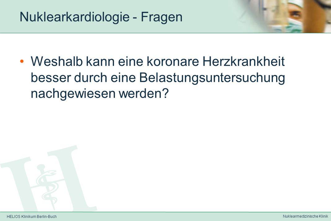 HELIOS Klinikum Berlin-Buch Nuklearmedizinische Klinik Nuklearkardiologie - Fragen Was muß bei der Einstelltechnik des Herzens hinsichtlich der Herzachse beachtet werden?