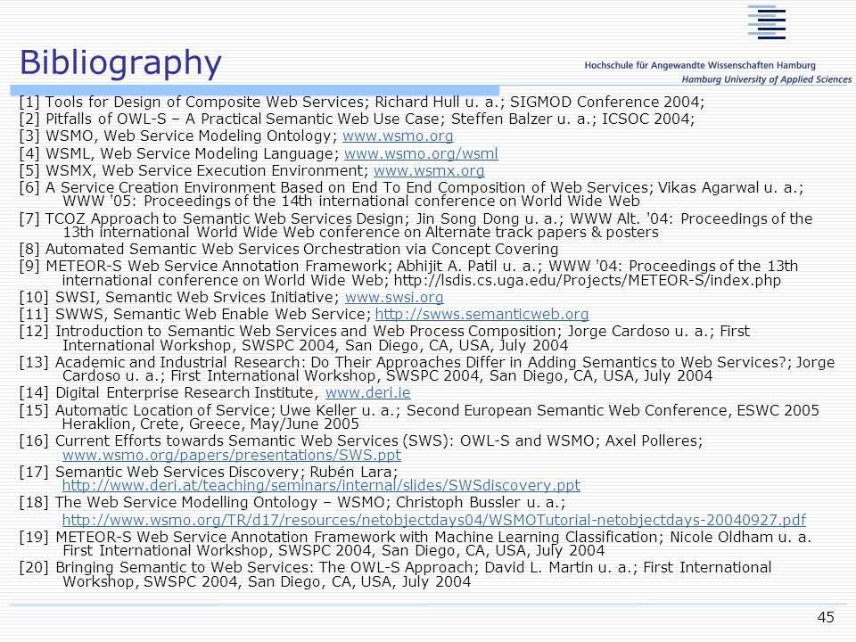45 Bibliography [1] Tools for Design of Composite Web Services; Richard Hull u.