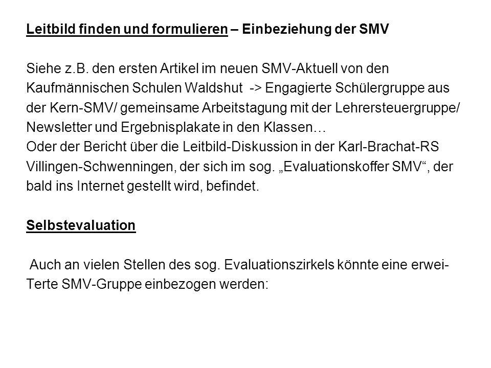 Leitbild finden und formulieren – Einbeziehung der SMV Siehe z.B. den ersten Artikel im neuen SMV-Aktuell von den Kaufmännischen Schulen Waldshut -> E