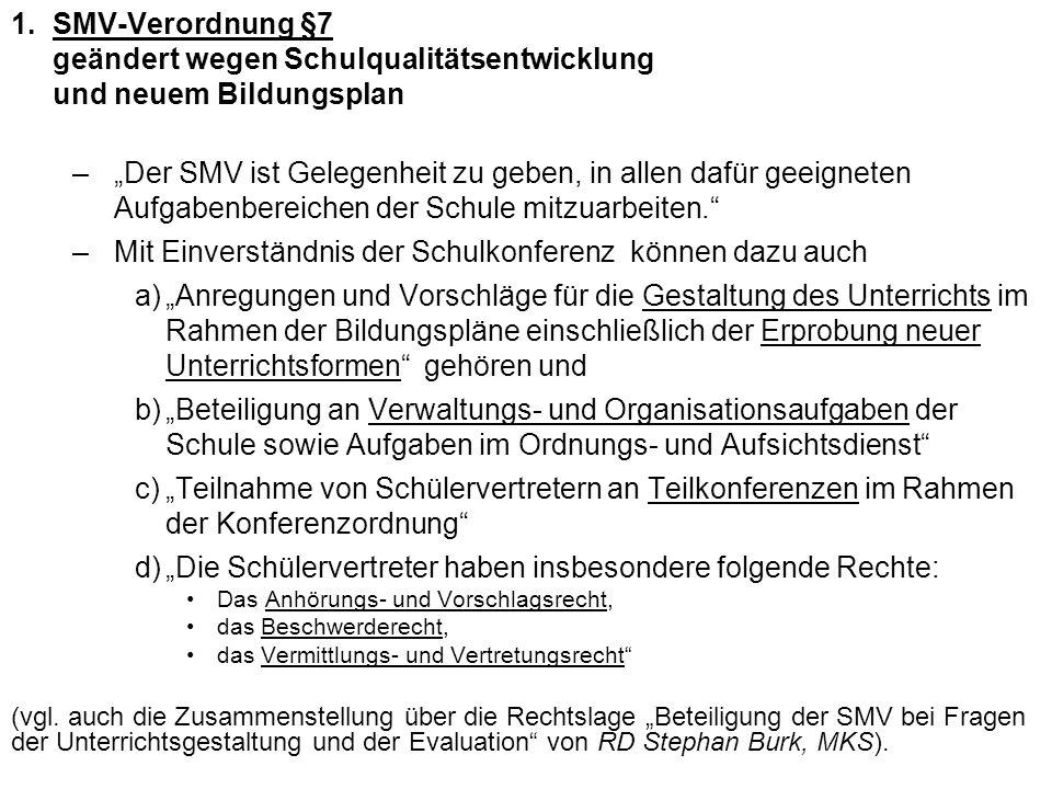 1.SMV-Verordnung §7 geändert wegen Schulqualitätsentwicklung und neuem Bildungsplan –Der SMV ist Gelegenheit zu geben, in allen dafür geeigneten Aufga