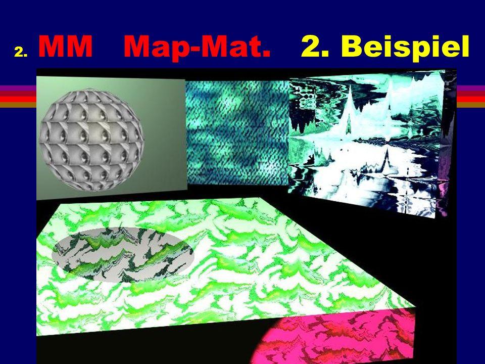 2. MM Map-Mat. 2. Beispiel