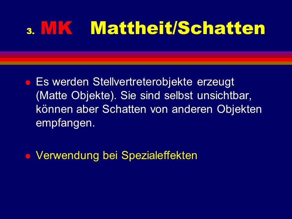 3. MK Mattheit/Schatten l Es werden Stellvertreterobjekte erzeugt (Matte Objekte). Sie sind selbst unsichtbar, können aber Schatten von anderen Objekt