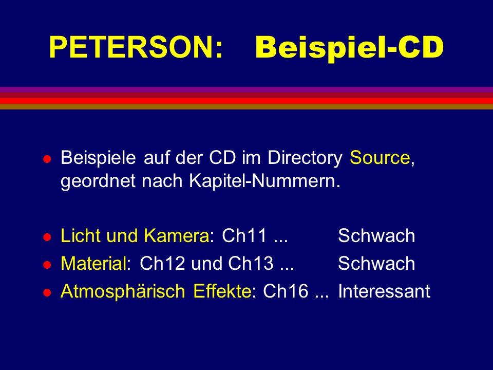 PETERSON: Beispiel-CD l Beispiele auf der CD im Directory Source, geordnet nach Kapitel-Nummern. l Licht und Kamera: Ch11...Schwach l Material: Ch12 u