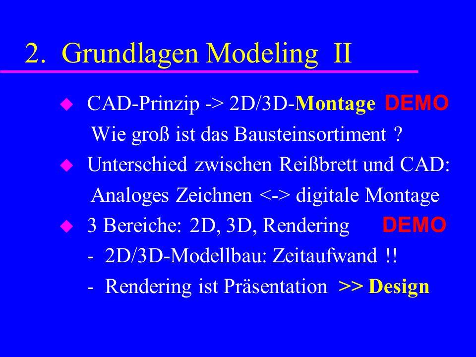 2. Grundlagen Modeling II CAD-Prinzip -> 2D/3D-Montage DEMO Wie groß ist das Bausteinsortiment .