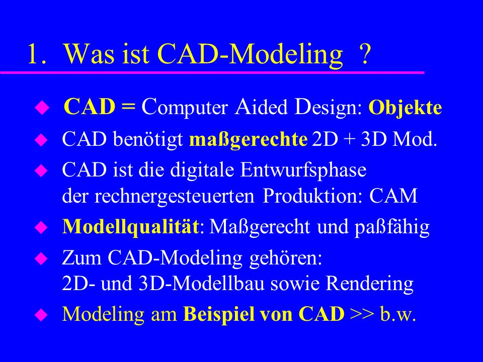 1. Was ist CAD-Modeling .