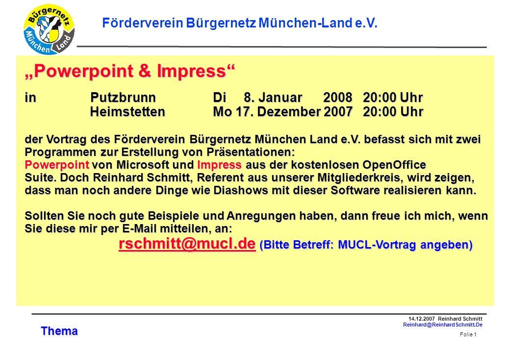 Folie 1 14.12.2007 Reinhard Schmitt Reinhard@ReinhardSchmitt.De Förderverein Bürgernetz München-Land e.V.