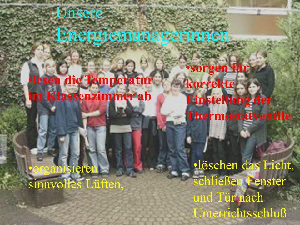 Unser Ökologisches Konzept In jeder Klasse zwei Energie- Managerinnen