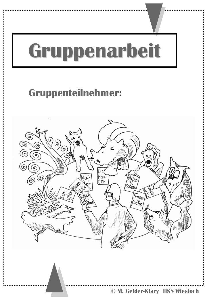M. Geider-Klary HSS Wiesloch Gruppenarbeit Gruppenteilnehmer:
