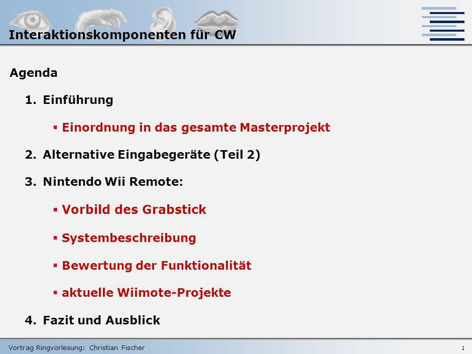 Vortrag Ringvorlesung: Christian Fischer Interaktionskomponenten für Collaborative Workspaces Vortrag Anwendung 2 zum Masterprojekt UbiComp 11. Januar