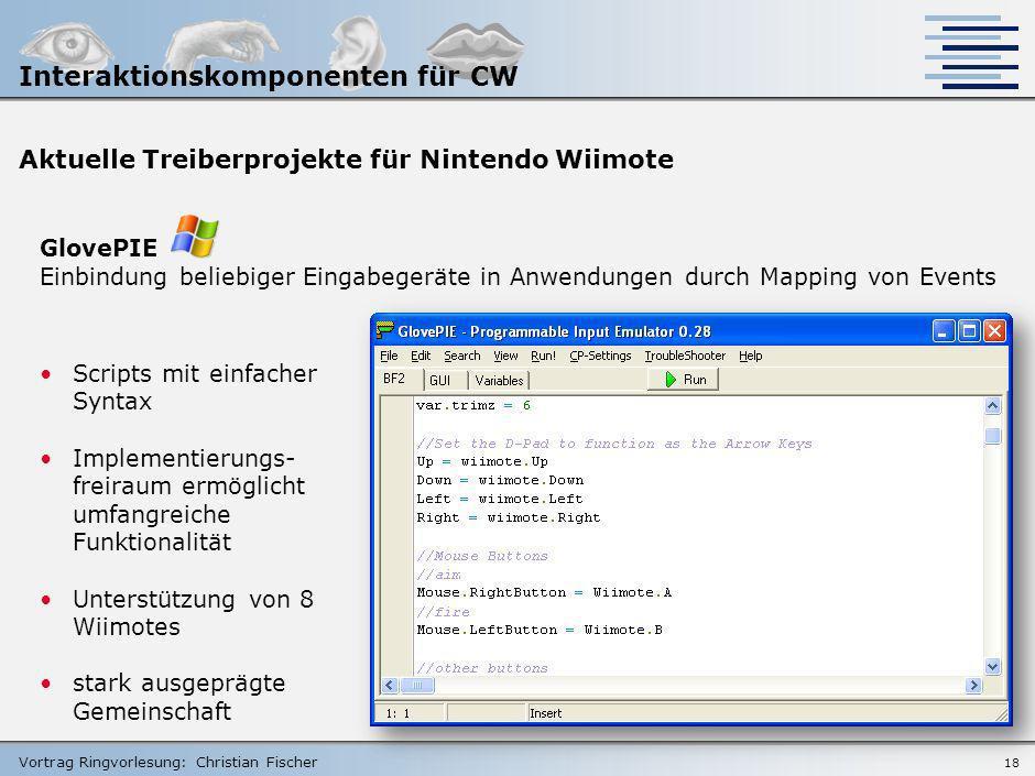 Vortrag Ringvorlesung: Christian Fischer 17 Aktuelle Treiberprojekte für Nintendo Wiimote WiinRemote Einbindung der Wiimote in Anwendungen durch Mappi