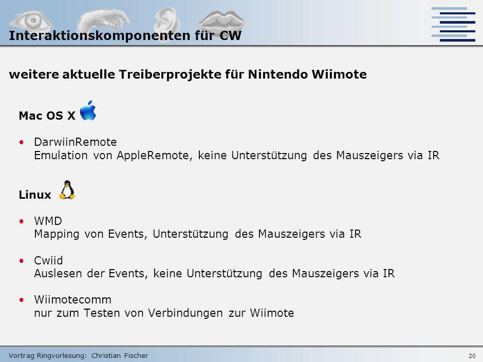 Vortrag Ringvorlesung: Christian Fischer Aktuelle Treiberprojekte für Nintendo Wiimote Remote Buddy Einbindung vordefinierter Eingabegeräte (via Plugi
