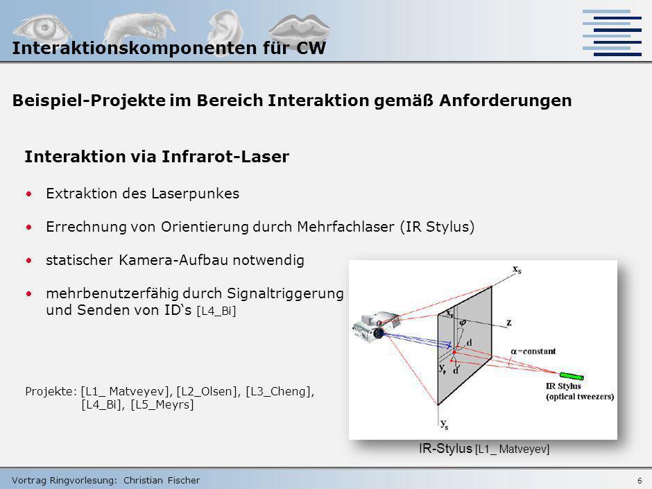Vortrag Ringvorlesung: Christian Fischer 5 Beispiel-Projekte im Bereich Interaktion gemäß Anforderungen Device Tracking VisionWand - Tracking der mark