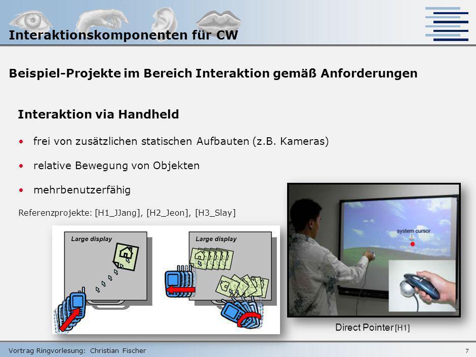 Vortrag Ringvorlesung: Christian Fischer 6 Beispiel-Projekte im Bereich Interaktion gemäß Anforderungen Interaktion via Infrarot-Laser Extraktion des
