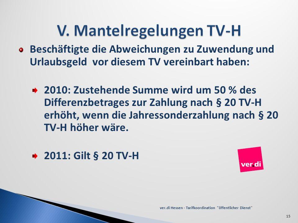 Beschäftigte die Abweichungen zu Zuwendung und Urlaubsgeld vor diesem TV vereinbart haben: 2010: Zustehende Summe wird um 50 % des Differenzbetrages z