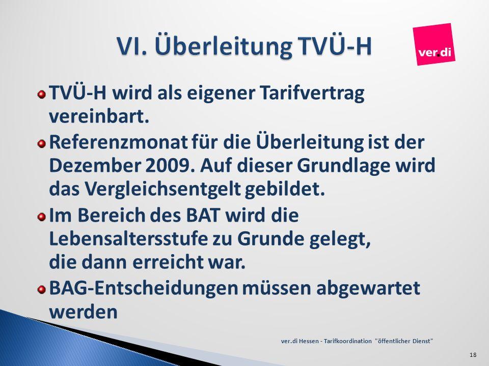TVÜ-H wird als eigener Tarifvertrag vereinbart. Referenzmonat für die Überleitung ist der Dezember 2009. Auf dieser Grundlage wird das Vergleichsentge