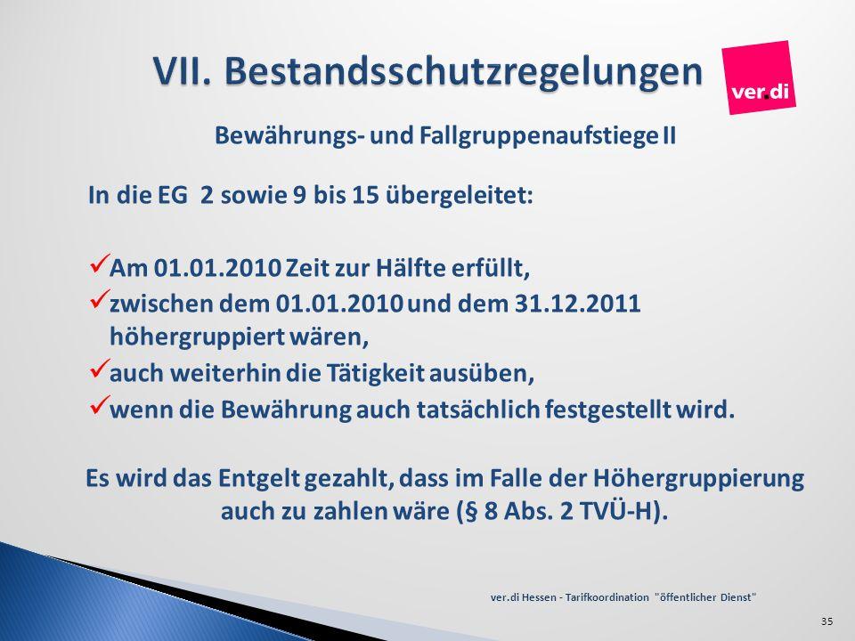 Bewährungs- und Fallgruppenaufstiege II In die EG 2 sowie 9 bis 15 übergeleitet: Am 01.01.2010 Zeit zur Hälfte erfüllt, zwischen dem 01.01.2010 und de