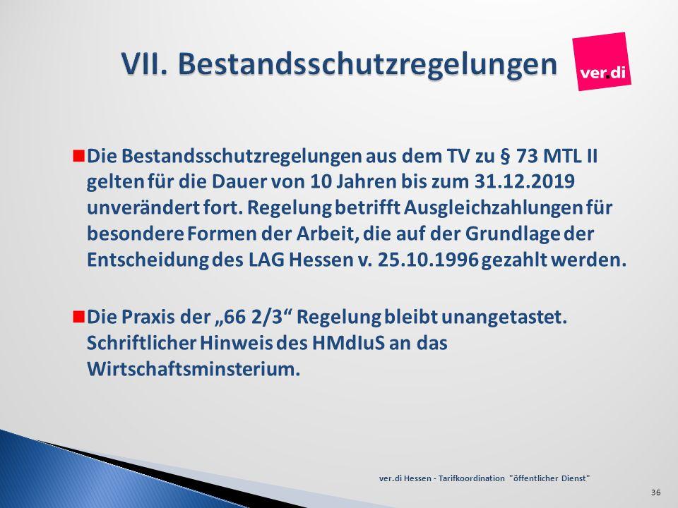 Die Bestandsschutzregelungen aus dem TV zu § 73 MTL II gelten für die Dauer von 10 Jahren bis zum 31.12.2019 unverändert fort. Regelung betrifft Ausgl